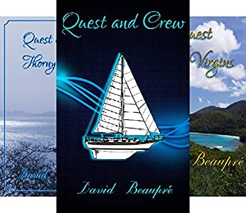 Amazon Com Quest And Crew A True Sailing Adventure Ebook Beaupre David Kindle Store