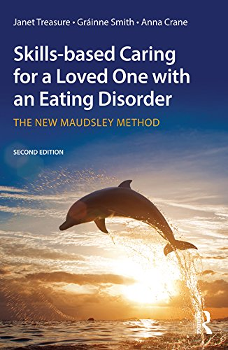 Skills-based Caring for a Loved One with an Eating Disorder: The New Maudsley Method (English Edition)