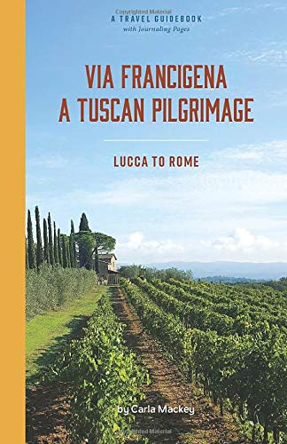 Via Francigena: Pilgrimage from Lucca to Rome (Pilgrimages of Europe)