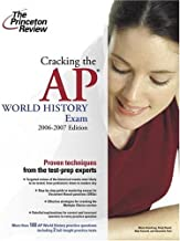 Cracking the AP World History Exam, 2006-2007 Edition (College Test Preparation)