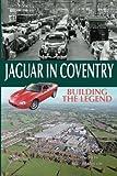 Jaguar in Coventry: Building the Legend