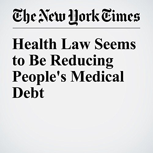 Health Law Seems to Be Reducing People's Medical Debt audiobook cover art