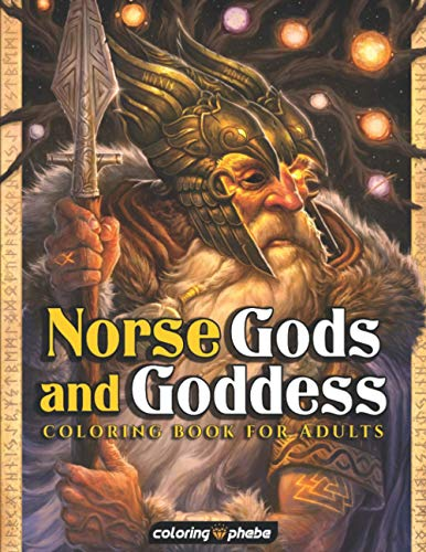 Norse Gods and Goddess Coloring Book for Adults: A Big Fantasy Coloring Book with Viking Warrior Gods and Gorgeous Goddess mythology Including Odin, ... Legends for Stress Relief & Relaxations!