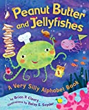 Peanut Butter and Jellyfishes: A Very Silly Alphabet Book (Millbrook Picture Books) (English Edition)
