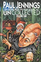 Uncollected: Every Story from Unreal, Unbelievable and Quirky Tails: Unreal / Unbelievable / Quirky Tails (Skira Paperbacks) (Volume 1)