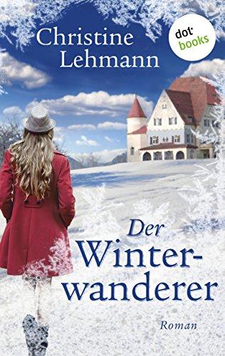 Der Winterwanderer: Roman