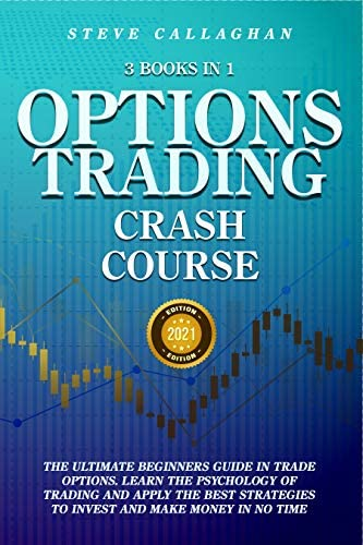 Option Trading Crash Course 3 Books in 1 The Ultimate Beginners Guide In Trade Options Learn product image