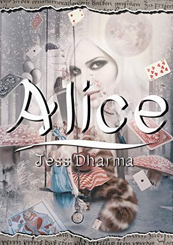 Alice: Libro autoconclusivo (Princesas sin tanto cuento nº 2)