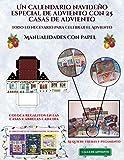 Manualidades con papel (Un calendario navideño especial de adviento con 25 casas de adviento): Un calendario de adviento navideño especial y ... recortables que puedes decorar y rellenar.