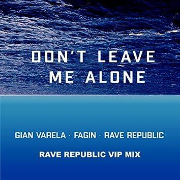 Don't Leave Me Alone (Rave Republic VIP Mix)