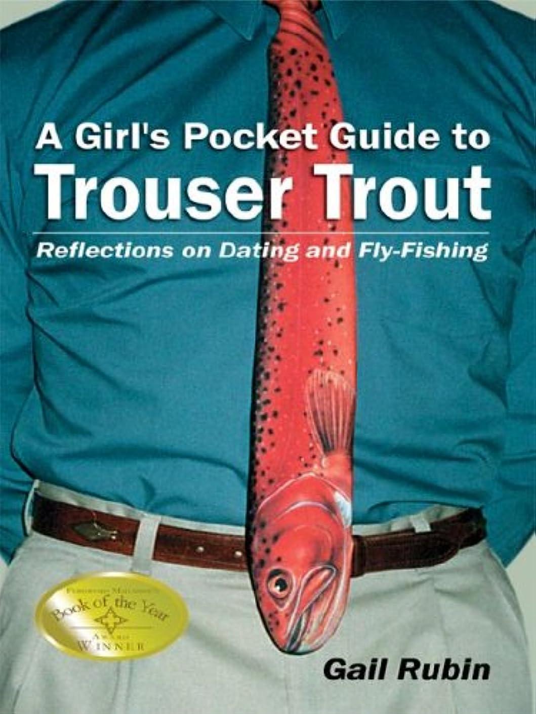 利益検出単位A Girl's Pocket Guide To Trouser Trout: Reflections On Dating And Fly-fishing
