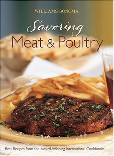 Download Williams-Sonoma Savoring Meat and Poultry 0848731247