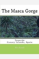 The Masca Gorge: Tenerife Canary Islands Spain Paperback
