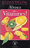 Abusez des vitamines !