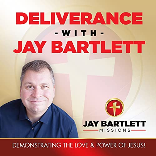 Deliverance with Jay Bartlett Podcast By Jay Bartlett cover art