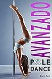 Pole Dance Avanzado: Para Fitness y Diversión (Baile de Tubo nº 3)
