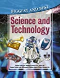 Science and Technology: Biggest & Best (Biggest & Best series)