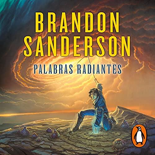 Palabras radiantes [Radiant Words]: El Archivo de las Tormentas 2 [The Archive of Storms 2]