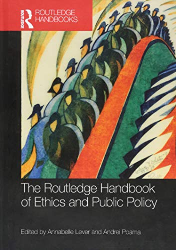 The Routledge Handbook of Ethics and Public Policy (Routledge Handbooks in Applied Ethics)