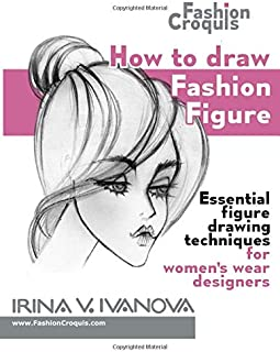 How to draw fashion figure: Essential figure drawing techniques for women's wear designers (Fashion Croquis)