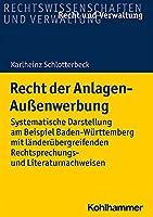 Recht Der Anlagen-Aussenwerbung: Systematische Darstellung Am Beispiel Baden-Wurttemberg Mit Landerubergreifenden Rechtsprechungs- Und Literaturnachweisen