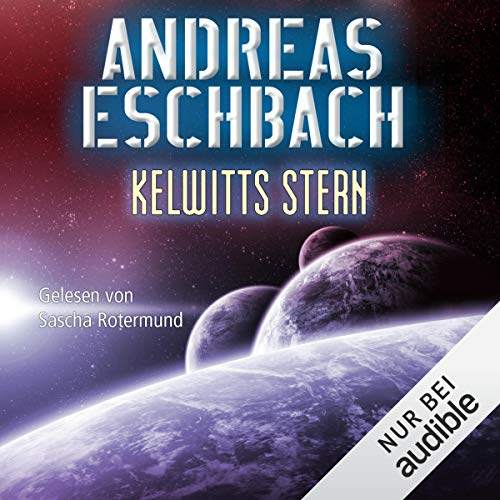 Kelwitts Stern                   By:                                                                                                                                 Andreas Eschbach                               Narrated by:                                                                                                                                 Sascha Rotermund                      Length: 11 hrs and 39 mins     1 rating     Overall 5.0