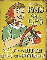 私はPMSとGPSティンサイン面白いバーユーモアギャグギフトガレージを持っています