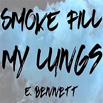 Smoke Fill My Lungs