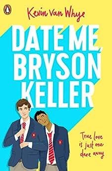 Date Me, Bryson Keller: TikTok made me buy it! by [Kevin van Whye]