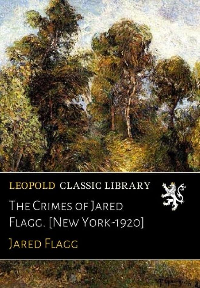 放射能繊毛週末The Crimes of Jared Flagg. [New York-1920]