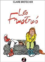 Les Frustrés, l'intégrale de Claire Bretécher