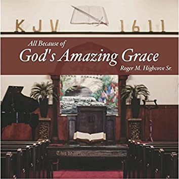 All Because of God's Amazing Grace