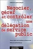 Négocier, gérer et contrôler une délégation de service public