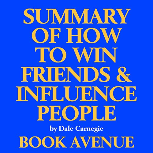 Summary of How to Win Friends and Influence People     By Dale Carnegie              By:                                                                                                                                 Book Avenue                               Narrated by:                                                                                                                                 Leanne Thompson                      Length: 48 mins     9 ratings     Overall 4.2