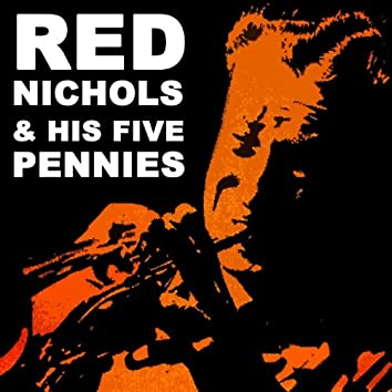 Red Nichols & His Five Pennies