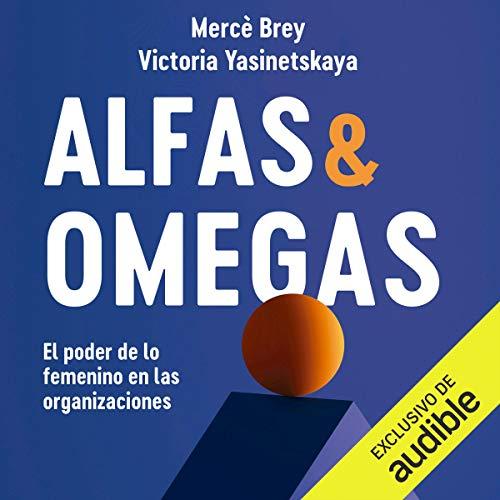 Alfas y Omegas (Narración en Castellano) [Alphas and Omegas] Audiobook By Mercè Brey,                                                                                        Victoria Yasinetskaya Meer cover art