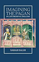 Imagining the Pagan in Late Medieval England