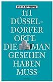 Image of 111 Düsseldorfer Orte, die man gesehen haben muss: Reiseführer