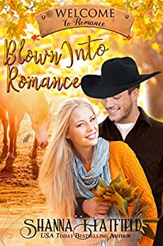 Blown Into Romance (Welcome to Romance Book 4) by [Shanna Hatfield]