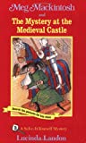 Meg Mackintosh and the Mystery at the Medieval Castle - title #3: A Solve-It-Yourself Mystery (3) (Meg Mackintosh Mystery series)