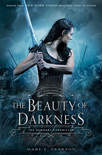 The Beauty of Darkness: The Remnant Chronicles, Book Three: 3