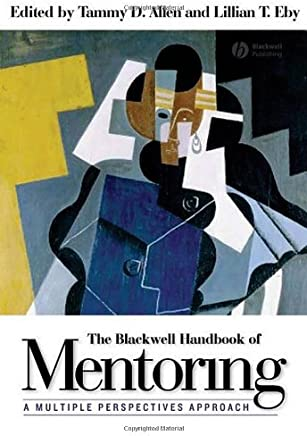 The Blackwell Handbook of Mentoring: A Multiple Perspectives Approach by Tammy D. Allen (Editor) � Visit Amazons Tammy D. Allen Page search results for this author Tammy D. Allen (Editor), Lillian T. Eby (Editor) (10-May-2007) Hardcover