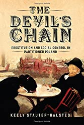 The Devil\'s Chain: Prostitution and Social Control in Partitioned Poland