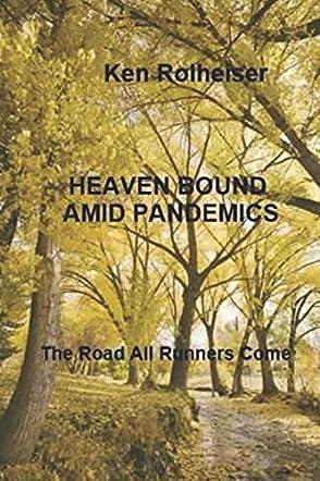 Heaven Bound Amid Pandemics
