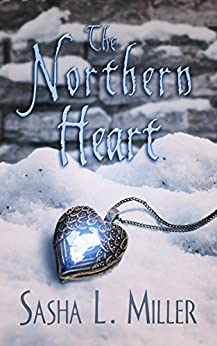 The Northern Heart by [Sasha L. Miller]