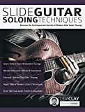 Slide Guitar Soloing Techniques: Discover the techniques and secrets of modern slide guitar playing (Learn Slide Guitar Book 2) (English Edition)