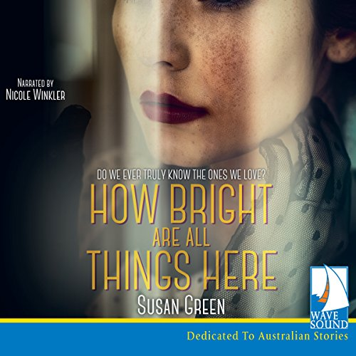 How Bright Are All Things Here cover art