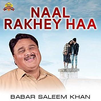 Naal Rakhey Haa - Single