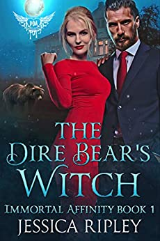 The Dire Bear's Witch: Paranormal Dating Agency (Immortal Affinity Book 1) by [Jessica Ripley]