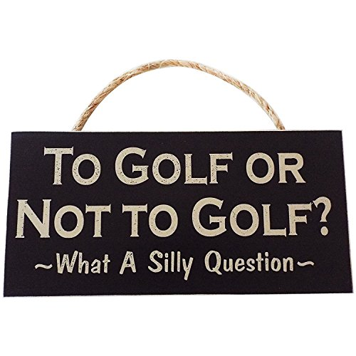 Golf Vintage Wood Sign (to Golf Or Not to Golf What a Silly Question)